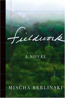 Fieldwork: A Novel